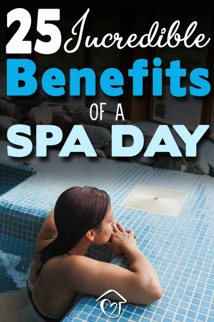 25 Incredible Benefits Of A Spa (Day, Treatments, Tub, Pool) - PIN 1
