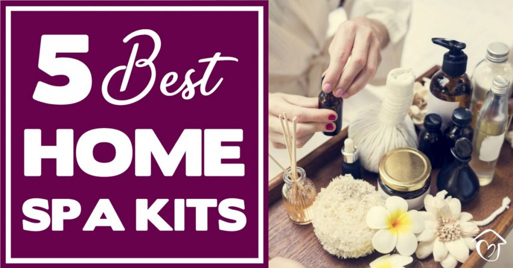 5 Best Home Spa Kits To Bring Some Luxury Into Your Life